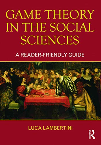 9780415664837: Game Theory in the Social Sciences: A Reader-friendly Guide