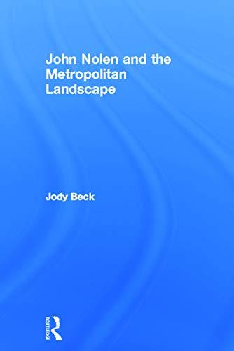 9780415664844: John Nolen and the Metropolitan Landscape