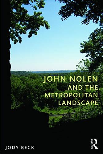 9780415664851: John Nolen and the Metropolitan Landscape