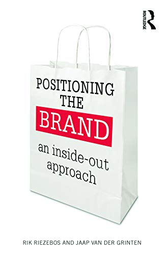 9780415665193: Positioning the Brand: An Inside-Out Approach
