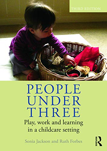 People Under Three: Play, Work and Learning: Sonia Jackson, Ruth