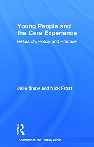 9780415665223: Young People and the Care Experience: Research, Policy and Practice (Adolescence and Society)
