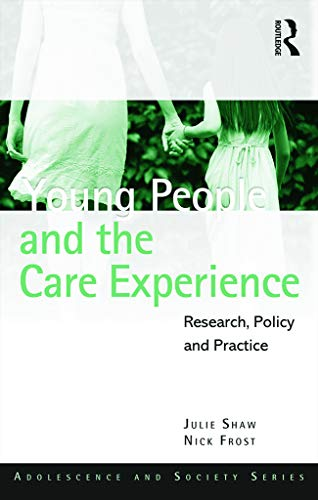 9780415665261: Young People and the Care Experience: Research, Policy and Practice (Adolescence and Society)