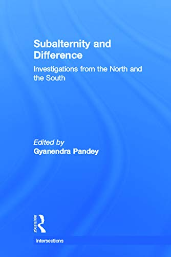 9780415665476: Subalternity and Difference: Investigations from the North and the South (Intersections: Colonial and Postcolonial Histories)