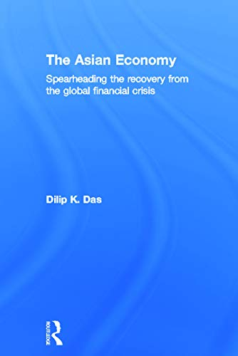 9780415665537: The Asian Economy: Spearheading the Recovery from the Global Financial Crisis