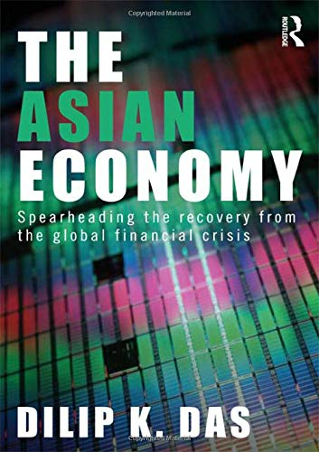 9780415665544: The Asian Economy: Spearheading the Recovery from the Global Financial Crisis