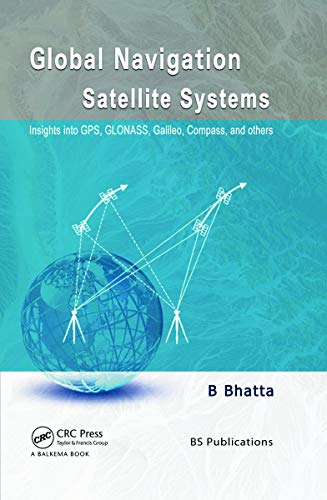 9780415665605: Global Navigation Satellite Systems: Insights into GPS, GLONASS, Galileo, Compass and Others