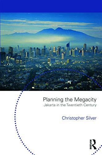 9780415665711: Planning the Megacity: Jakarta in the Twentieth Century