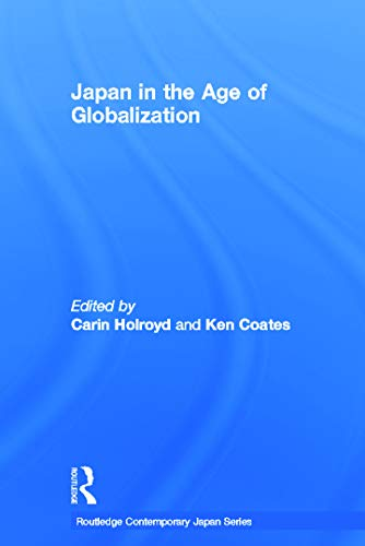 9780415665841: Japan in the Age of Globalization (Routledge Contemporary Japan Series)