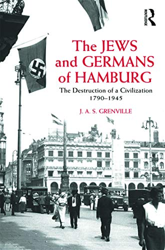 9780415665865: The Jews and Germans of Hamburg: The Destruction of a Civilization 1790-1945