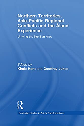 9780415666046: Northern Territories, Asia-Pacific Regional Conflicts and the Aland Experience: Untying the Kurillian Knot