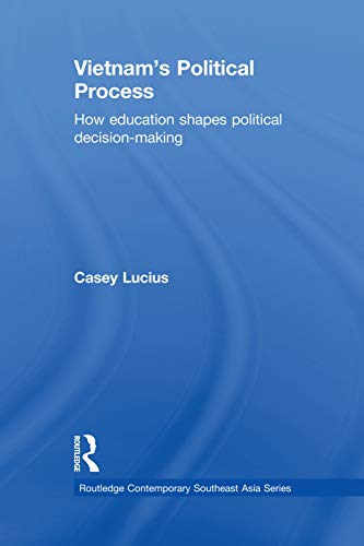 9780415666107: Vietnam's Political Process: How education shapes political decision making (Routledge Contemporary Southeast Asia Series)