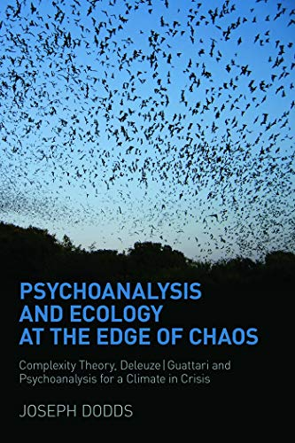 9780415666121: Psychoanalysis and Ecology at the Edge of Chaos: Complexity Theory, Deleuze,Guattari and Psychoanalysis for a Climate in Crisis