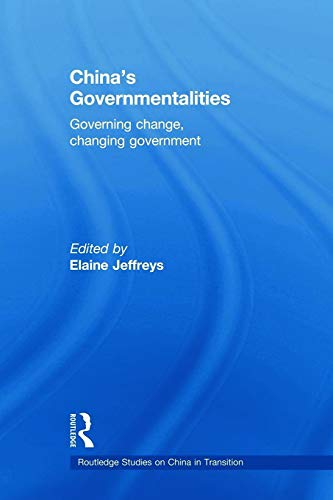 9780415666237: China's Governmentalities: Governing Change, Changing Government (Routledge Studies on China in Transition)