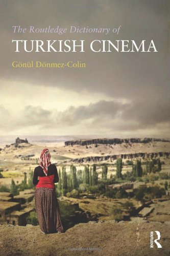 9780415666268: The Routledge Dictionary of Turkish Cinema