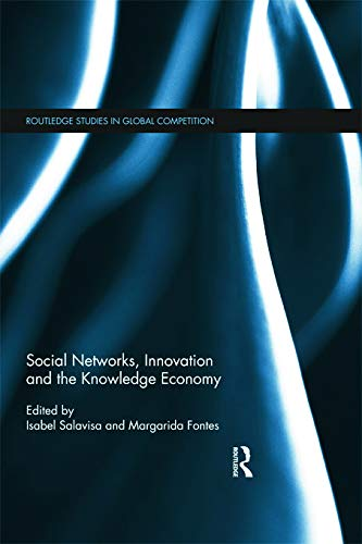 9780415666367: Social Networks, Innovation and the Knowledge Economy (Routledge Studies in Global Competition)