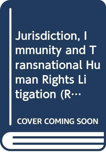 9780415666381: Jurisdiction, Immunity and Transnational Human Rights Litigation (Routledge Research in Human Rights Law)