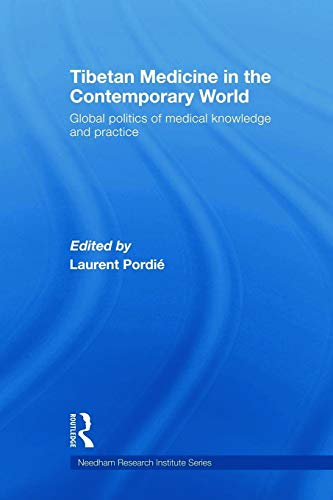 9780415666701: Tibetan Medicine in the Contemporary World: Global Politics of Medical Knowledge and Practice (Needham Research Institute)