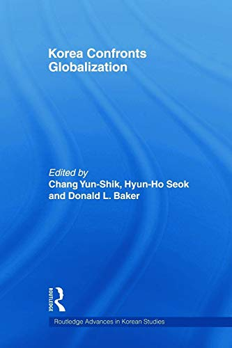 9780415666718: Korea Confronts Globalization (Routledge Advances in Korean Studies)