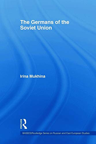 9780415666862: The Germans of the Soviet Union (BASEES/Routledge Series on Russian and East European Studies)