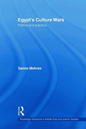 9780415666879: Egypt's Culture Wars: Politics and Practice (Routledge Advances in Middle East and Islamic Studies)