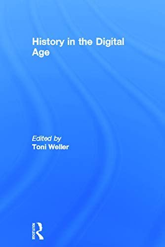9780415666961: History in the Digital Age