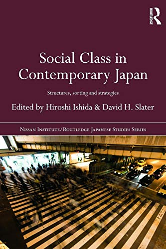 9780415667197: Social Class in Contemporary Japan: Structures, Sorting and Strategies (Nissan Institute/Routledge Japanese Studies)