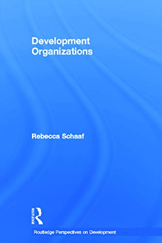 9780415667302: Development Organizations (Routledge Perspectives on Development)