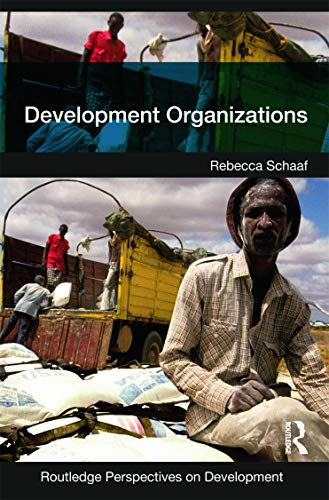 9780415667319: Development Organizations (Routledge Perspectives on Development)