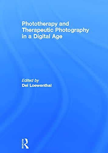 9780415667357: Phototherapy and Therapeutic Photography in a Digital Age