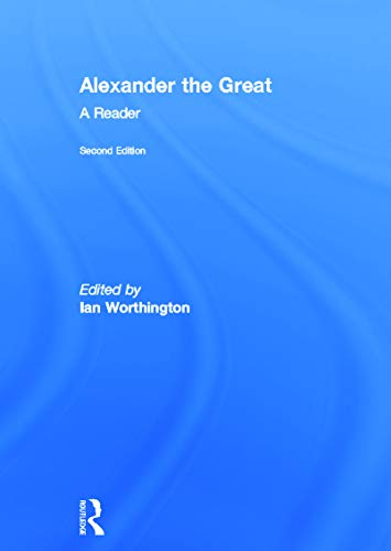 9780415667425: Alexander the Great: A Reader