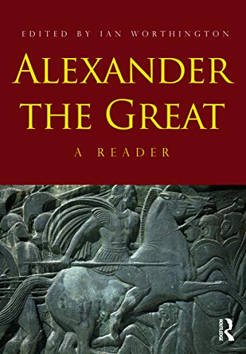 9780415667432: Alexander the Great: A Reader