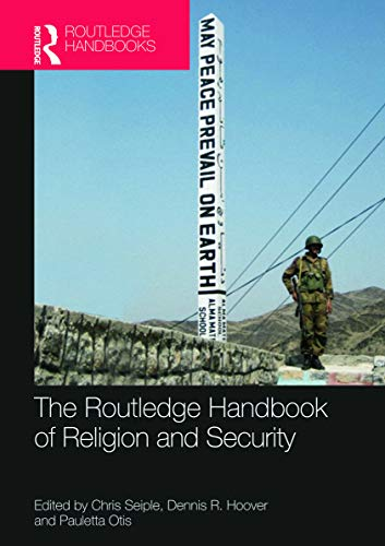 9780415667449: The Routledge Handbook of Religion and Security (Routledge Handbooks)