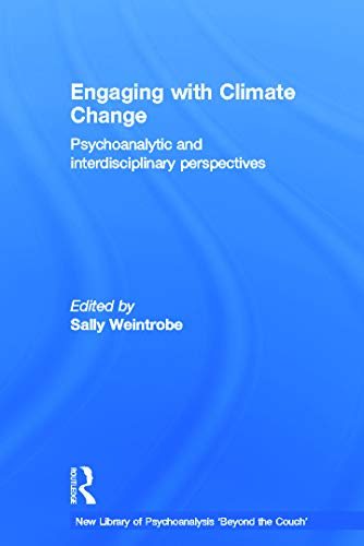 9780415667609: Engaging with Climate Change: Psychoanalytic and Interdisciplinary Perspectives (The New Library of Psychoanalysis 'Beyond the Couch' Series)