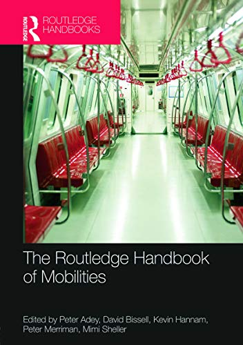 9780415667715: The Routledge Handbook of Mobilities (Routledge Handbooks)