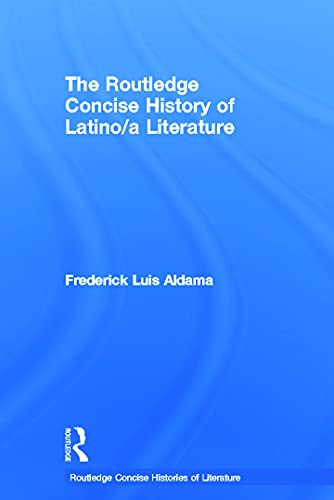 9780415667876: The Routledge Concise History of Latino/a Literature (Routledge Concise Histories of Literature)