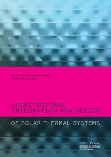 9780415667913: Architectural Integration and Design of Solar Thermal Systems