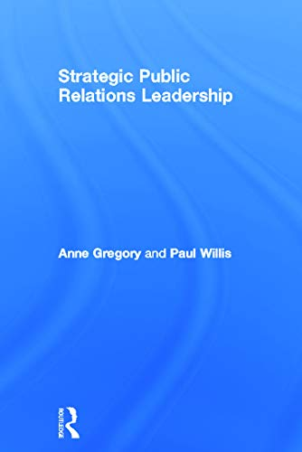 9780415667944: Strategic Public Relations Leadership