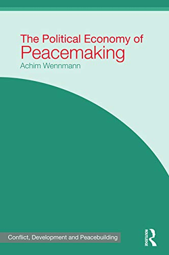 9780415667999: The Political Economy of Peacemaking