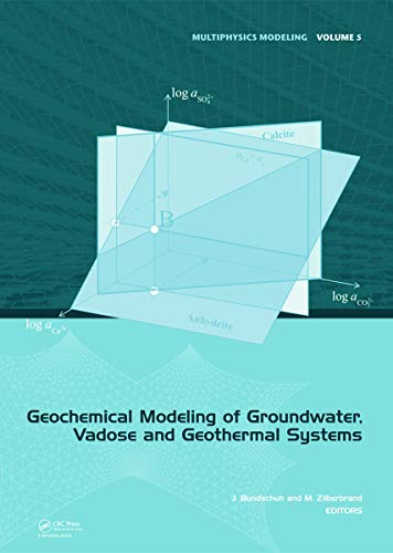 9780415668101: Geochemical Modeling of Groundwater, Vadose and Geothermal Systems (Multiphysics Modeling)