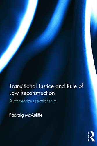 9780415668149: Transitional Justice and Rule of Law Reconstruction: A Contentious Relationship