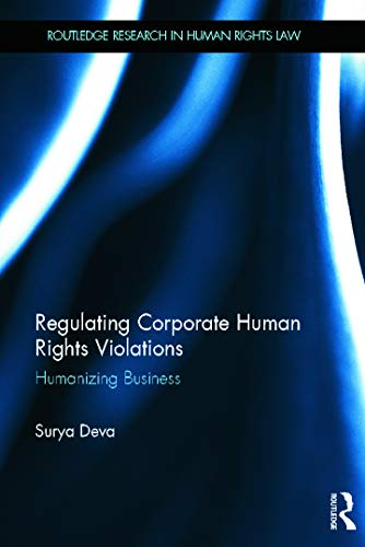 9780415668217: Regulating Corporate Human Rights Violations: Humanizing Business (Routledge Research in Human Rights Law)