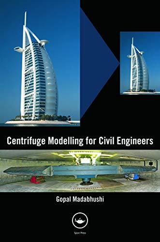 Centrifuge Modelling for Civil Engineers: Gopal Madabhushi