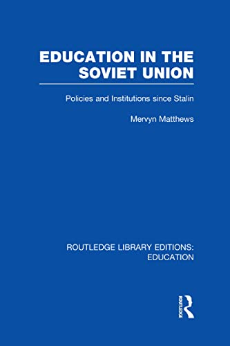 9780415668408: Education in the Soviet Union: Policies and Institutions Since Stalin