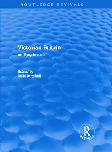 9780415668514: Victorian Britain (Routledge Revivals): An Encyclopedia