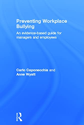 9780415668804: Preventing Workplace Bullying: An Evidence-Based Guide for Managers and Employees