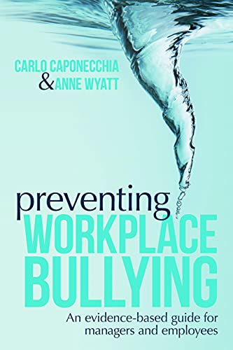 9780415668811: Preventing Workplace Bullying: An Evidence-Based Guide for Managers and Employees