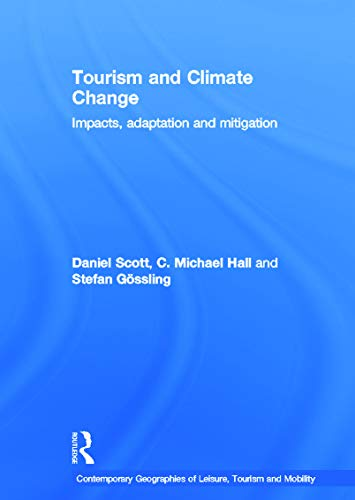 9780415668859: Tourism and Climate Change: Impacts, Adaptation and Mitigation (Contemporary Geographies of Leisure, Tourism and Mobility)