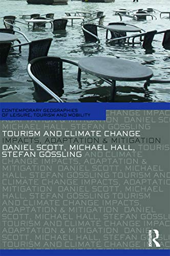 9780415668866: Tourism and Climate Change (Contemporary Geographies of Leisure, Tourism and Mobility)