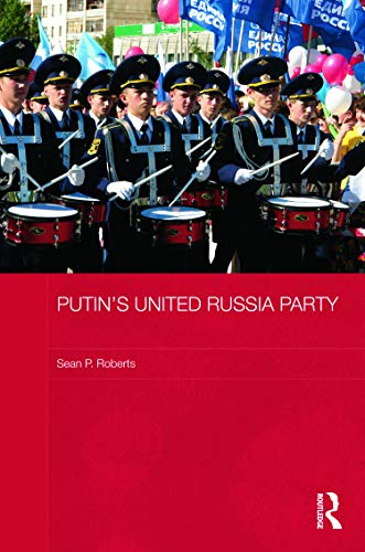 9780415669023: Putin's United Russia Party (BASEES/Routledge Series on Russian and East European Studies)